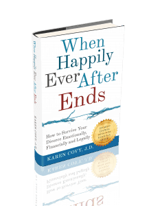 When Happily Ever After Ends: How to Survive Your Divorce Emotionally, Financially, and Legally