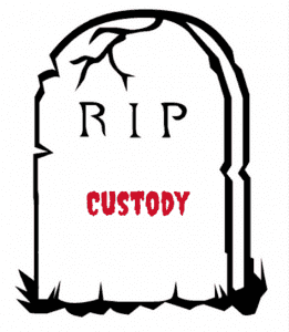 "Death of Custody - Cartoon tombstone saying ""RIP Custody"""