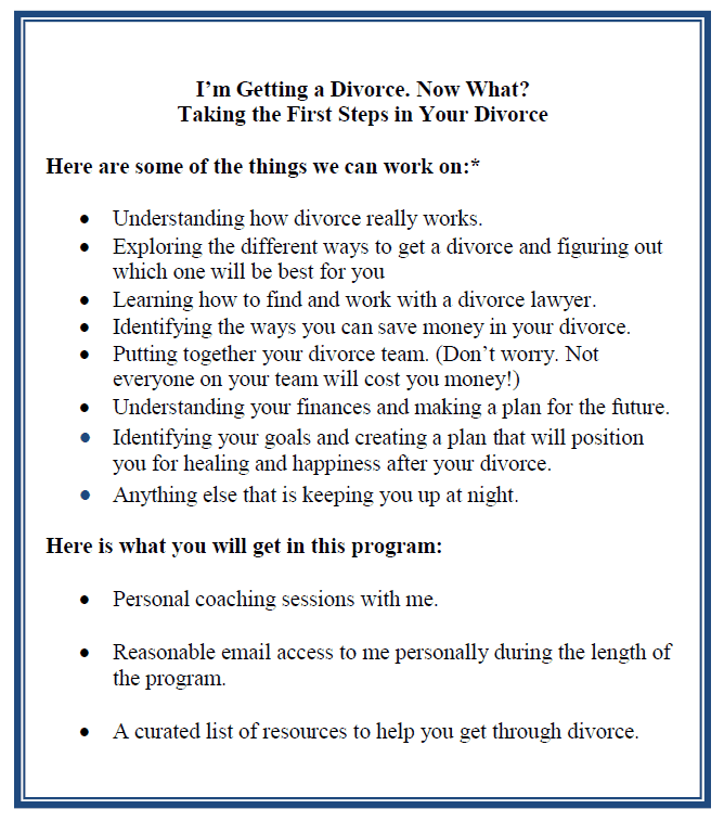 Divorce Coaching Services Program - First Steps When You Are Getting a Divorce