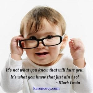 Cute baby with glasses and quote: It's not what you know that will hurt you. It's what you know that just ain't so!