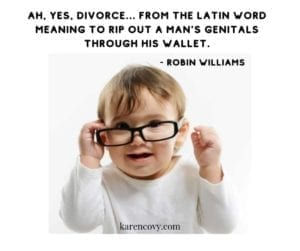 "Baby looking over horn-rimmed glasses with quote, ""Ah yes, divorce ... from teh Latin word meaning to rip out a man's genitals through his wallet."""