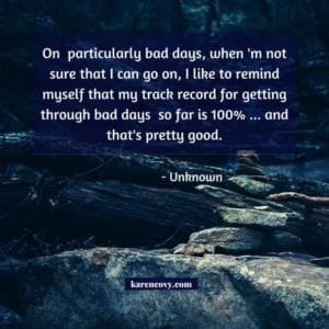 "Dark blue picture of rocks on a river with a quote that ""... my track record for getting through bad days sso far is 100%..."""